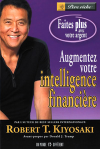 Robert Kiyosaki : Augmentez votre intelligence financière 1/2